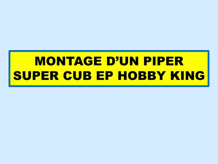 Montage d un piper super cub ep hobby king