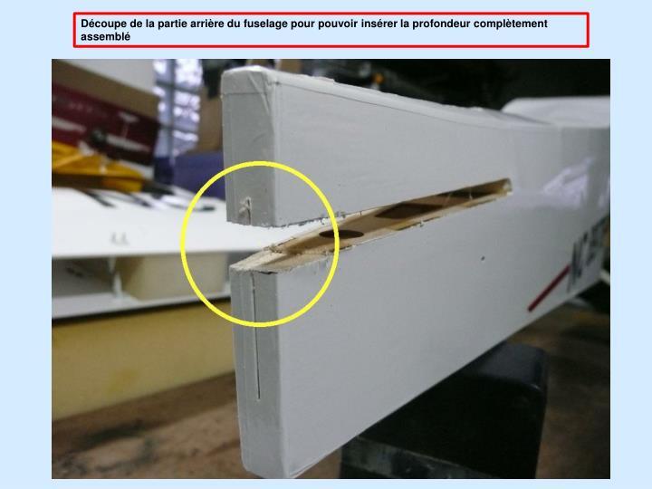 Dcoupe de la partie arrire du fuselage pour pouvoir insrer la profondeur compltement assembl