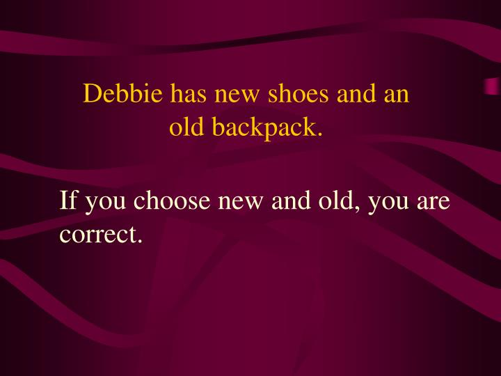 Debbie has new shoes and an