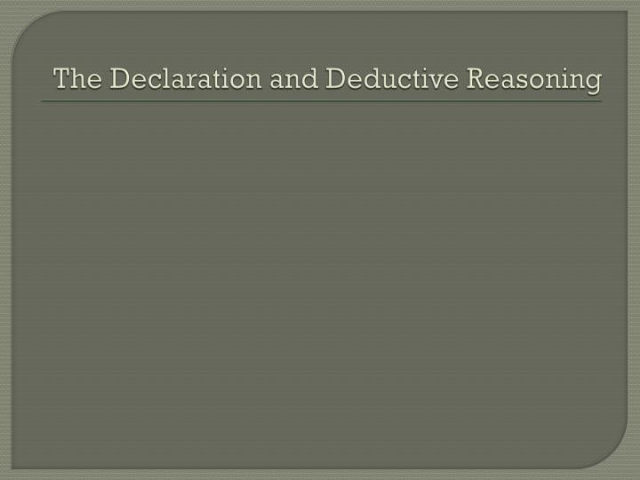The Declaration and Deductive Reasoning