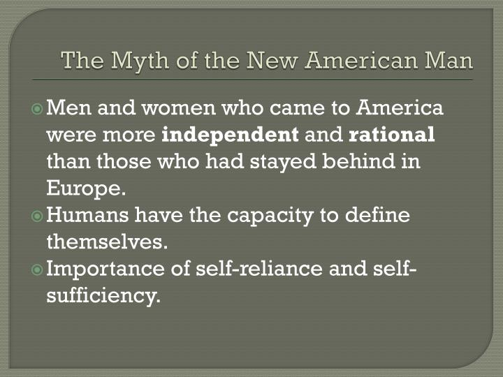 The myth of the new american man