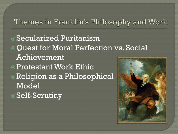 Themes in Franklin's Philosophy and Work
