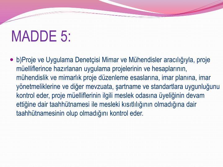 MADDE 5: