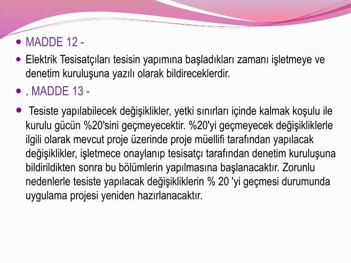 MADDE 12 -