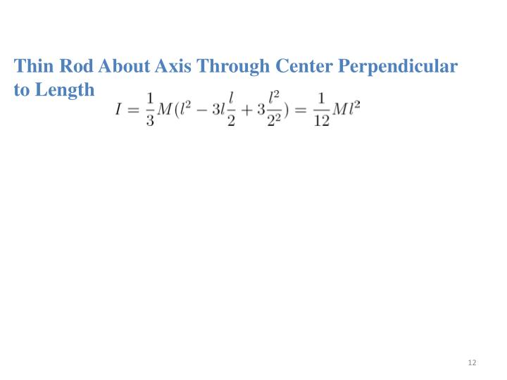 Thin Rod About Axis Through Center Perpendicular to Length