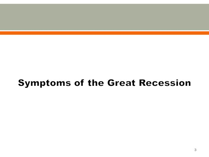 Symptoms of the Great Recession