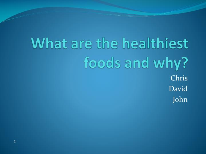 What are the healthiest foods and why