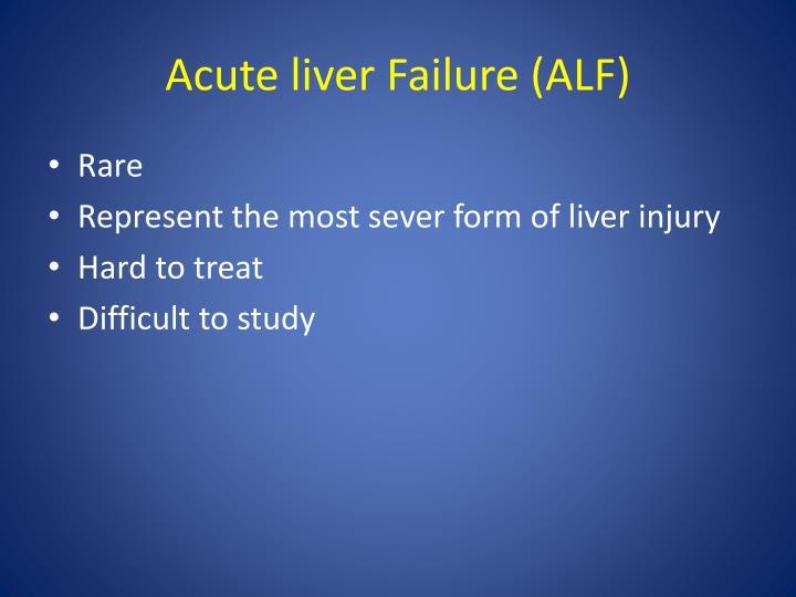 Acute liver Failure (ALF)
