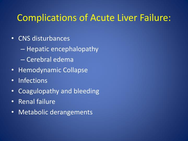 Complications of Acute Liver Failure:
