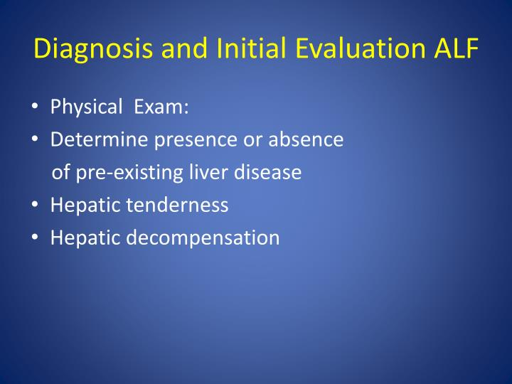 Diagnosis and Initial Evaluation ALF