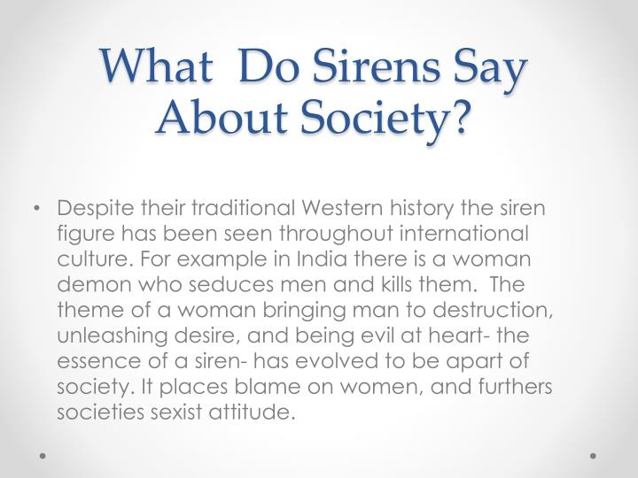 What  Do Sirens Say About Society?