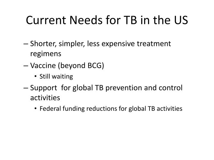 Current Needs for TB in the US