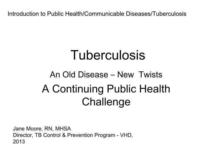 Introduction to Public Health/Communicable Diseases/Tuberculosis