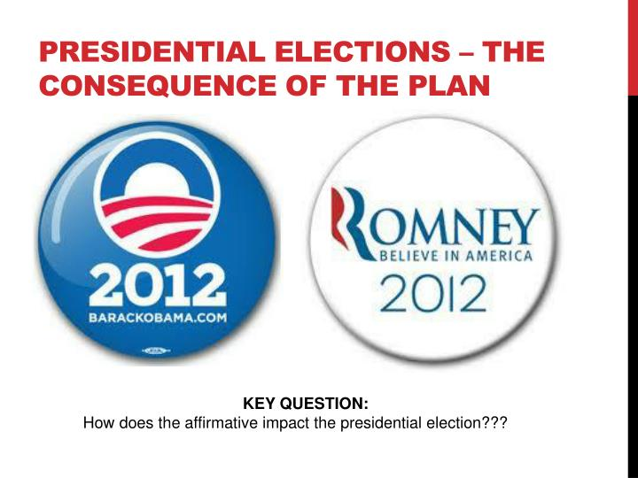 Presidential elections the consequence of the plan