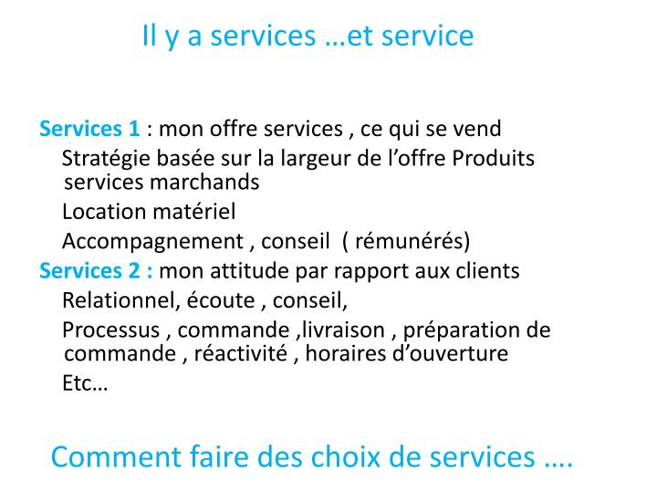 Il y a services …et service