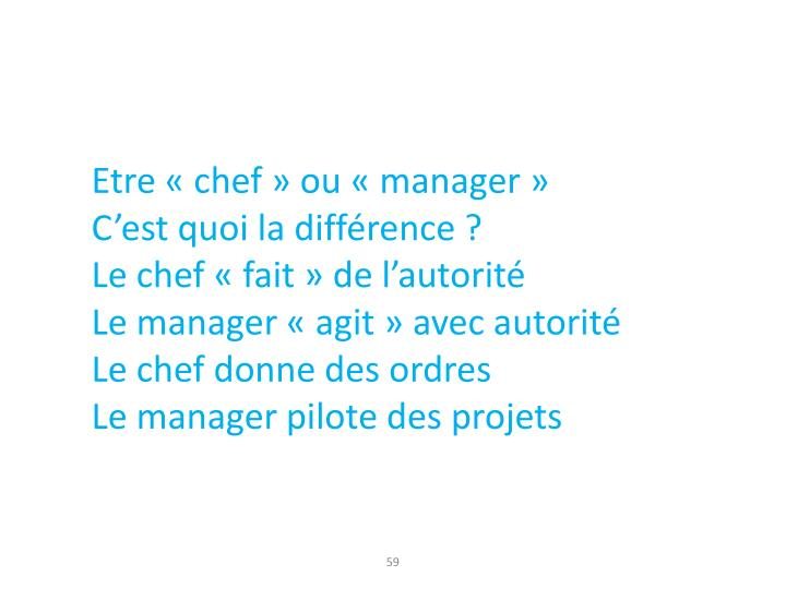 Etre « chef » ou « manager »