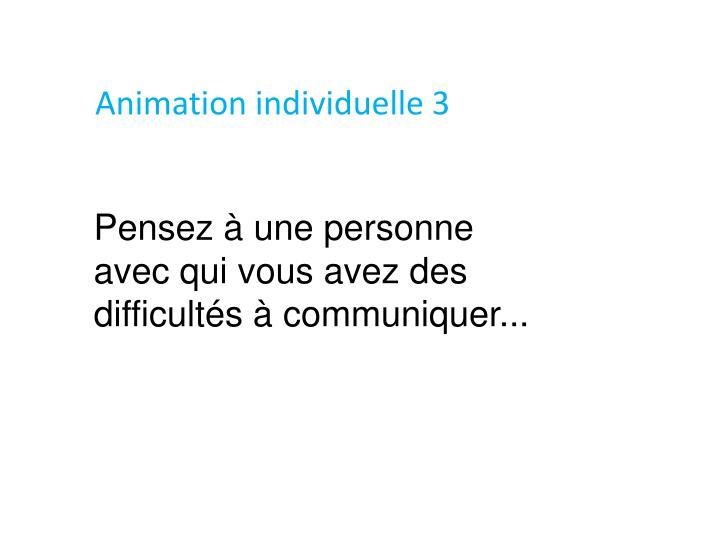 Animation individuelle 3