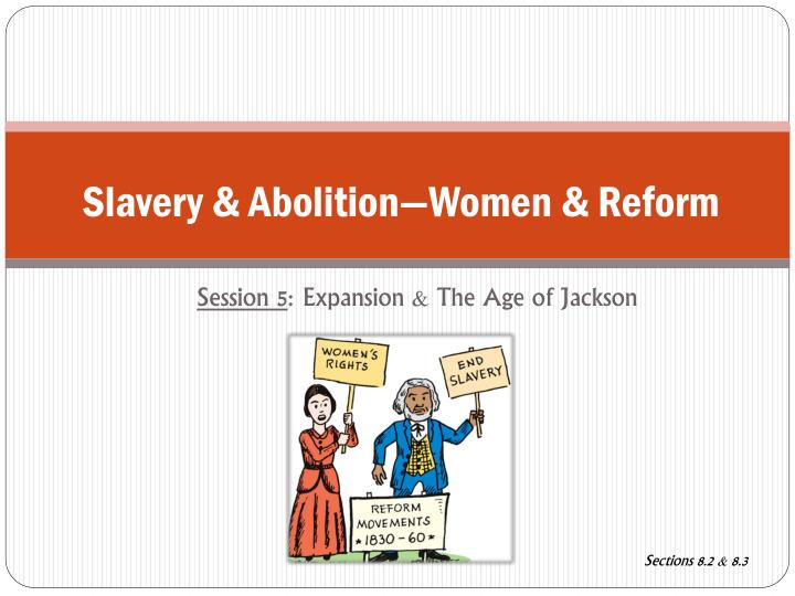 Slavery abolition women reform