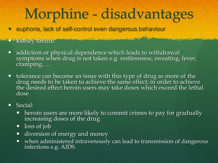 Morphine - disadvantages