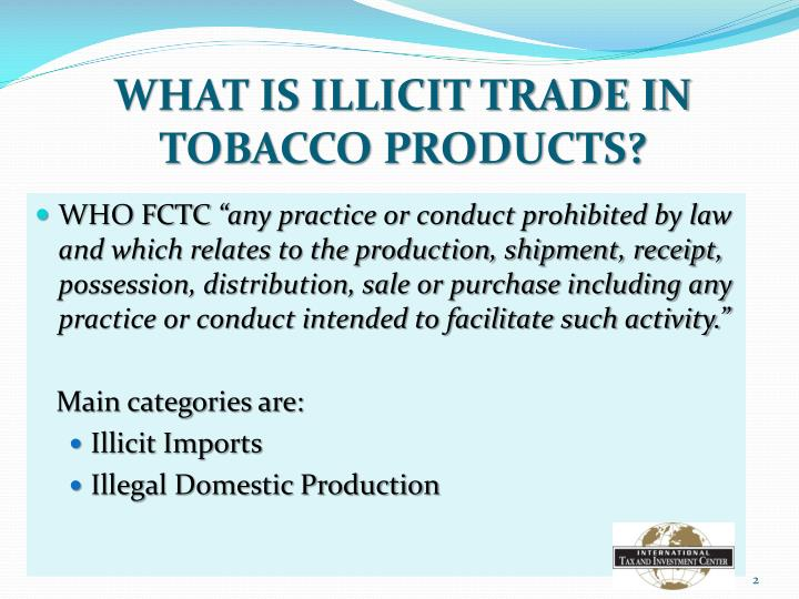 WHAT IS ILLICIT TRADE IN TOBACCO PRODUCTS?