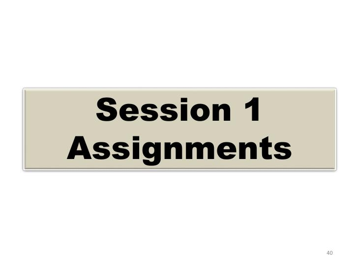 Session 1 Assignments