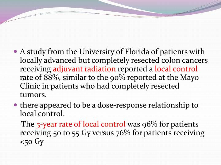 A study from the University of Florida of patients with locally advanced but completely resected colon cancers receiving