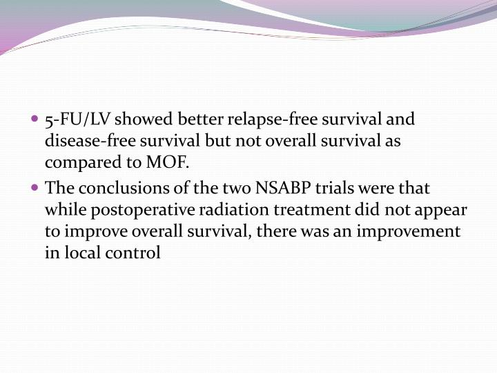 5-FU/LV showed better relapse-free survival and disease-free survival but not overall survival as compared to MOF.