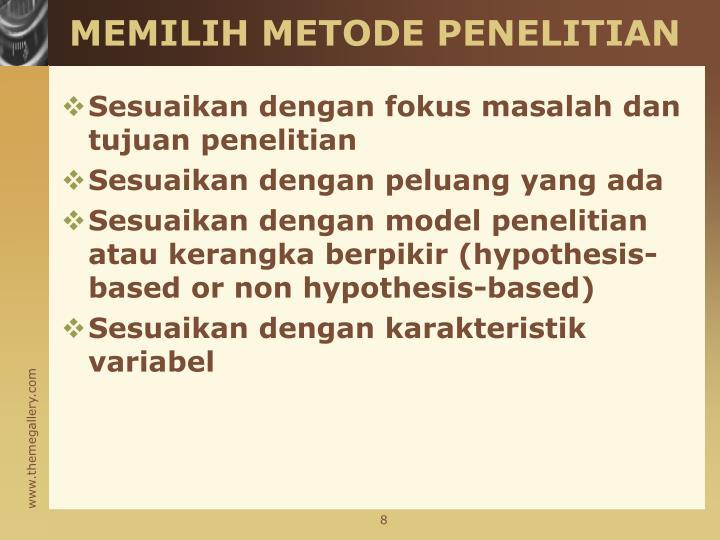 MEMILIH METODE PENELITIAN
