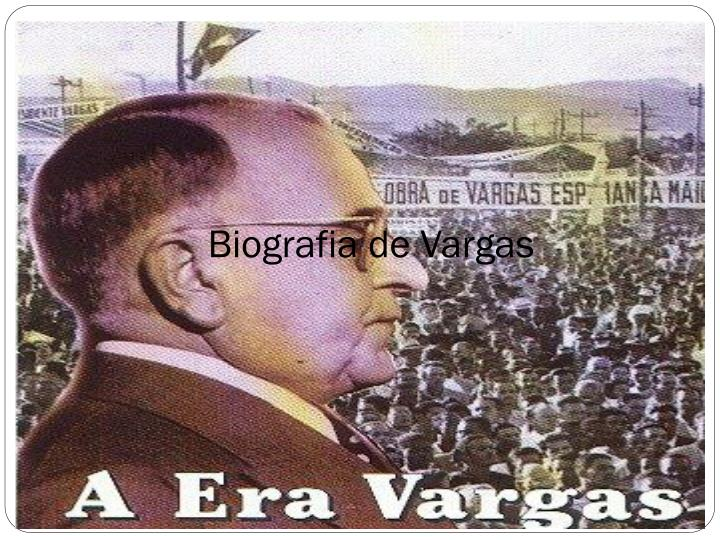 Biografia de Vargas