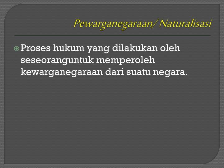 Pewarganegaraan/ Naturalisasi