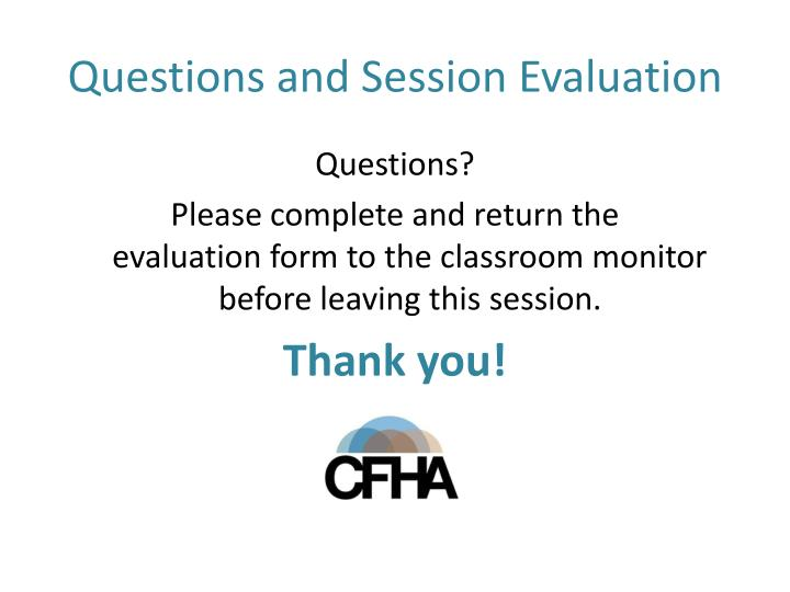 Questions and Session Evaluation