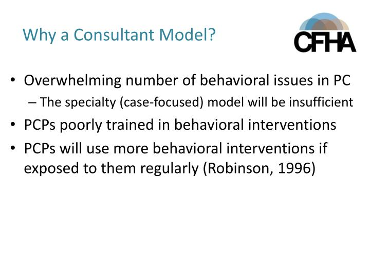 Why a Consultant Model?