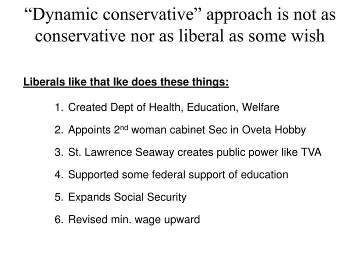 """""""Dynamic conservative"""" approach is not as conservative nor as liberal as some wish"""