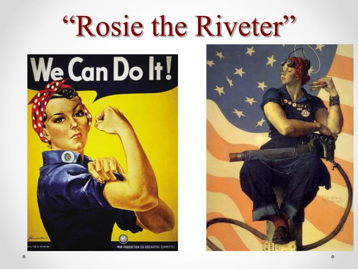 """Rosie the Riveter"""