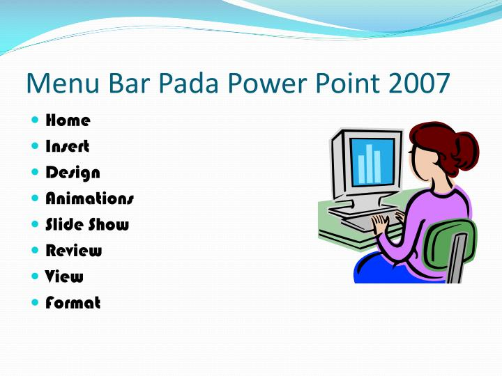 Menu bar pada power point 2007