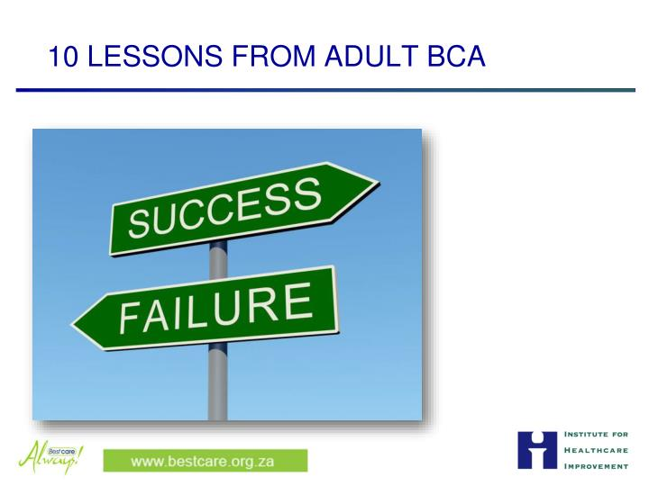 10 LESSONS FROM ADULT BCA