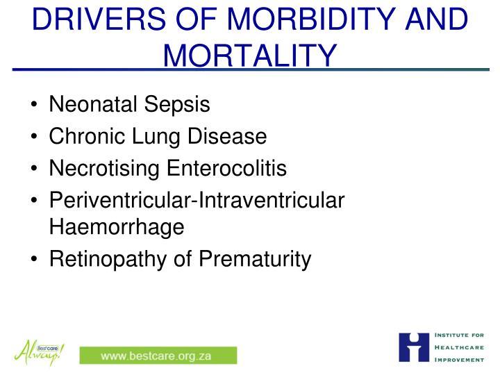 DRIVERS OF MORBIDITY AND MORTALITY