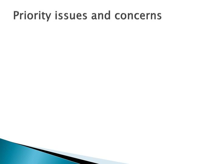Priority issues and concerns