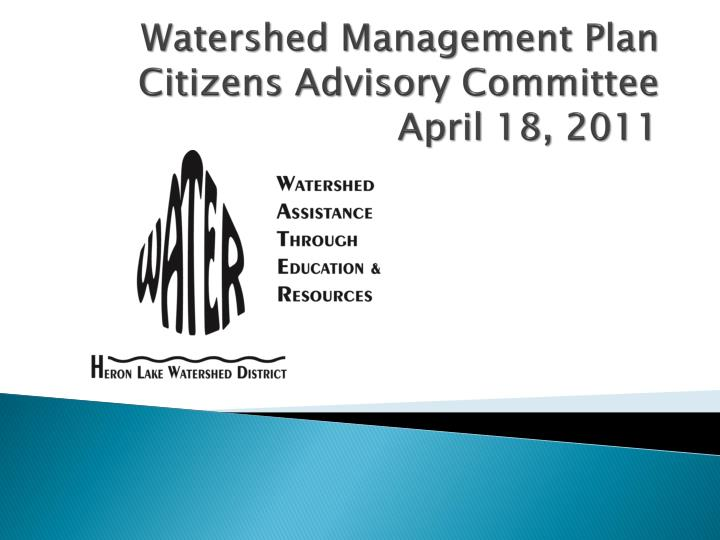 Watershed management plan citizens advisory committee april 18 2011