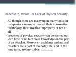 inadequate misuse or lack of physical security