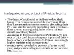inadequate misuse or lack of physical security1