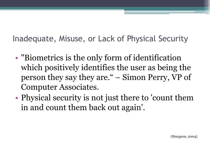 Inadequate, Misuse, or Lack of Physical Security