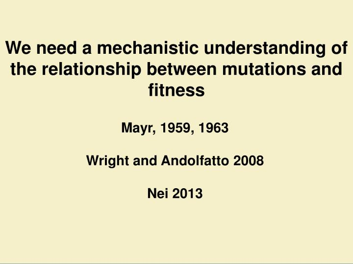 We need a mechanistic understanding of the relationship between mutations and fitness