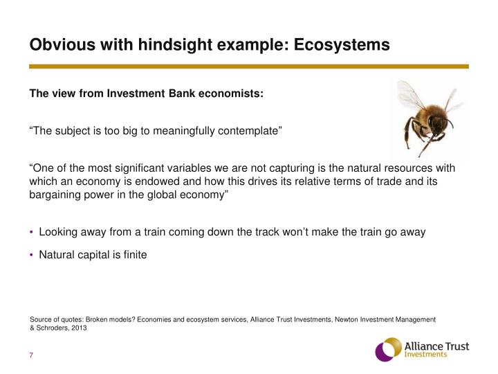 Obvious with hindsight example: Ecosystems