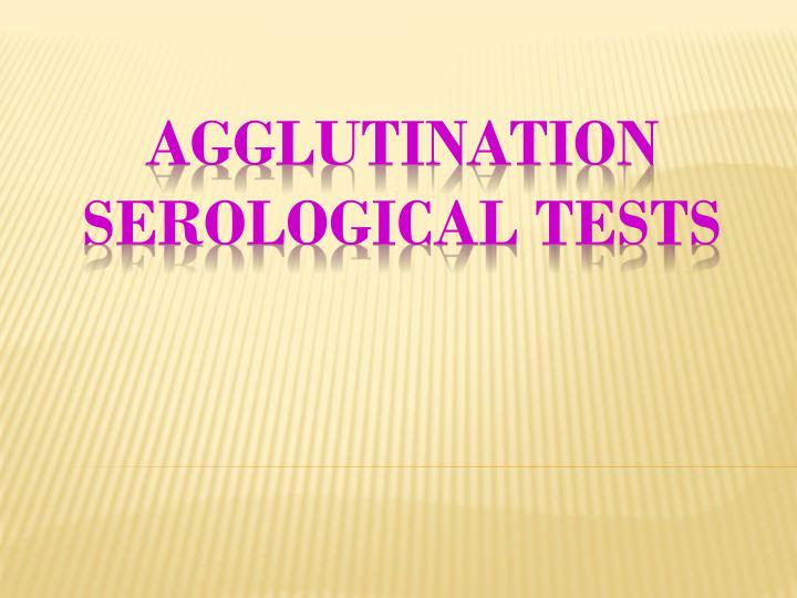 Agglutination Serological Tests