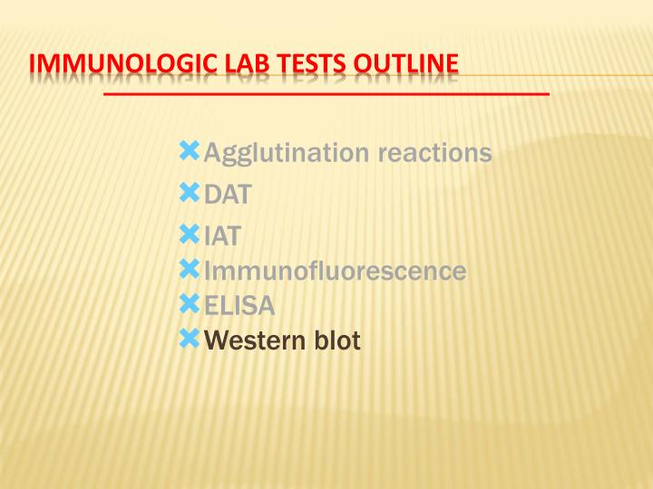 Immunologic Lab Tests Outline