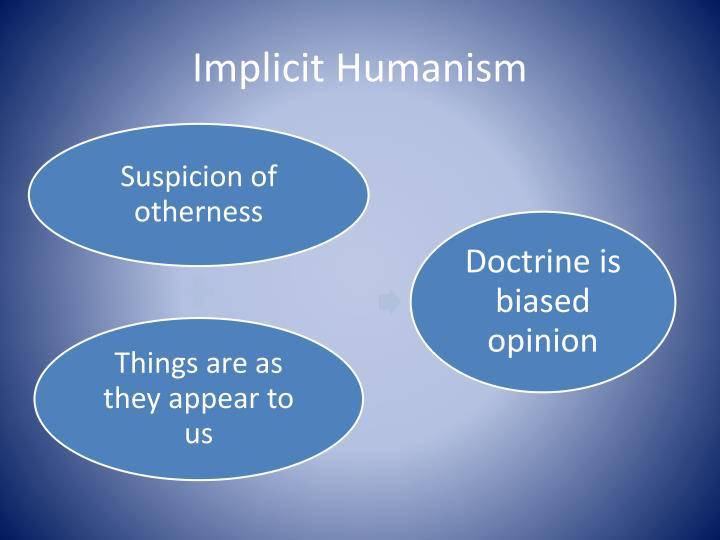 Implicit Humanism