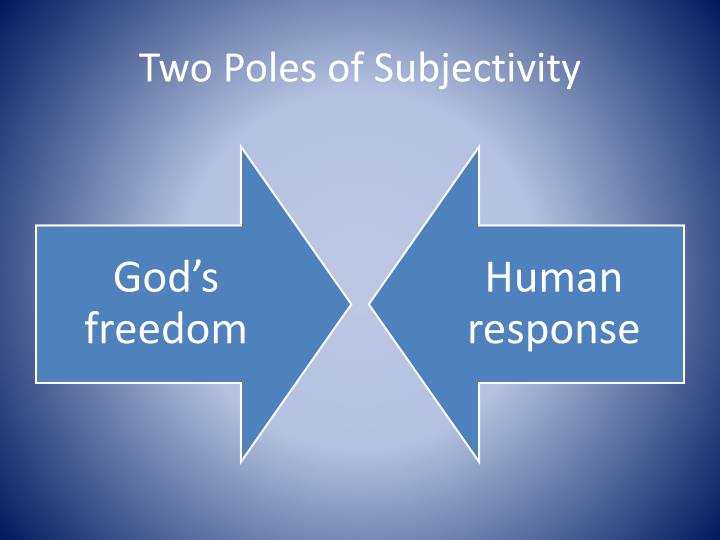 Two Poles of Subjectivity