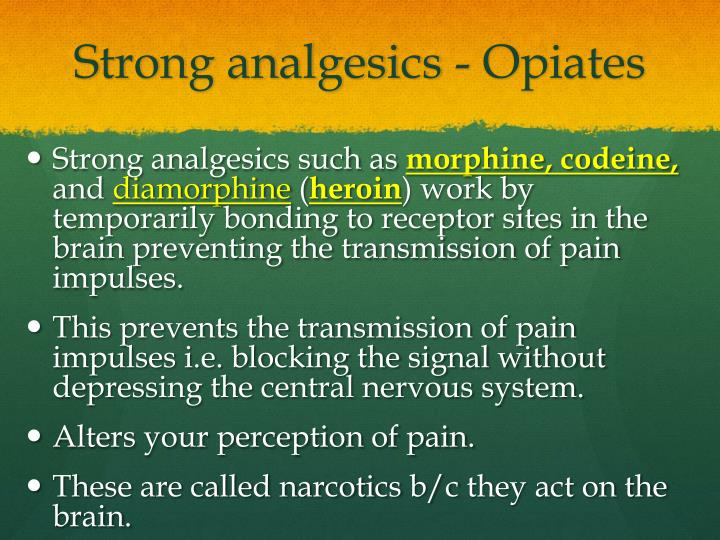 Strong analgesics - Opiates