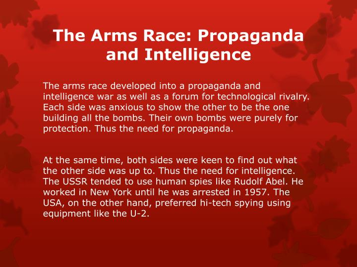 The Arms Race: Propaganda and Intelligence